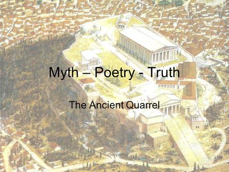 Myth – Poetry - Truth The Ancient Quarrel. Chronology Late Bronze Age Aegean (c.1400s-1100s) Iron Age –Protogeometric (c.1100-900) –Geometric (c.900-700)