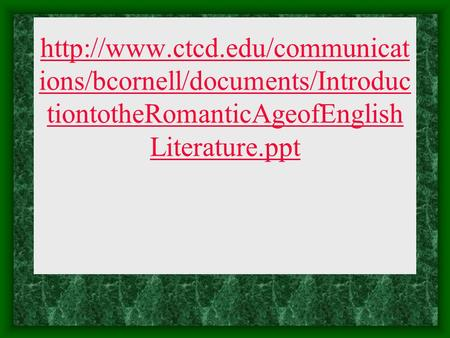 ions/bcornell/documents/Introduc tiontotheRomanticAgeofEnglish Literature.ppt.