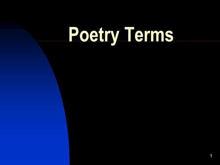 1 Poetry Terms. 2 Stanza A group of lines in a poem Considered a unit Separated by spaces.