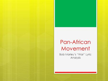 "Pan-African Movement Bob Marley's ""War"" Lyric Analysis."