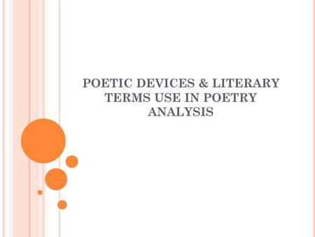 POETIC DEVICES & LITERARY TERMS USE IN POETRY ANALYSIS.