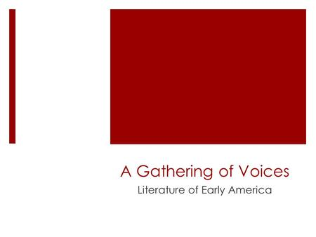 A Gathering of Voices Literature of Early America.