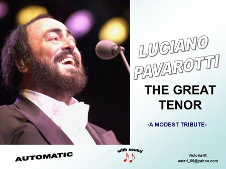 THE GREAT TENOR Victoria-M. -A MODEST TRIBUTE-