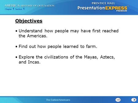 Objectives Understand how people may have first reached the Americas.