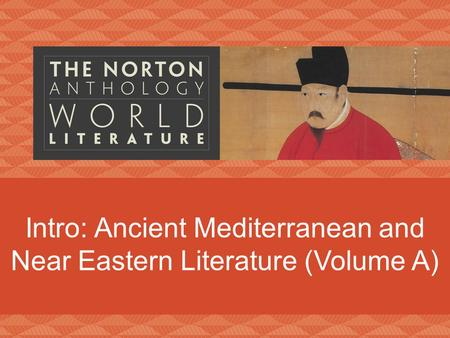 Intro: Ancient Mediterranean and Near Eastern Literature (Volume A)