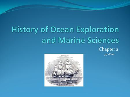 History of Ocean Exploration and Marine Sciences