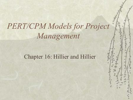 PERT/CPM Models for Project Management