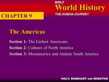 The Americas CHAPTER 9 Section 1: The Earliest Americans