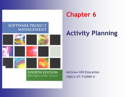 Chapter 6 Activity Planning McGraw-Hill Education ISBN
