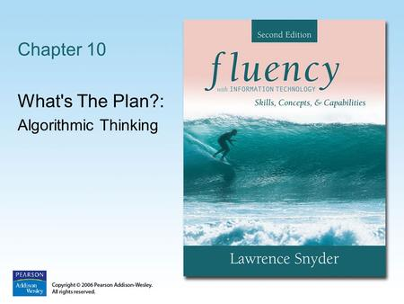Chapter 10 What's The Plan?: Algorithmic Thinking.