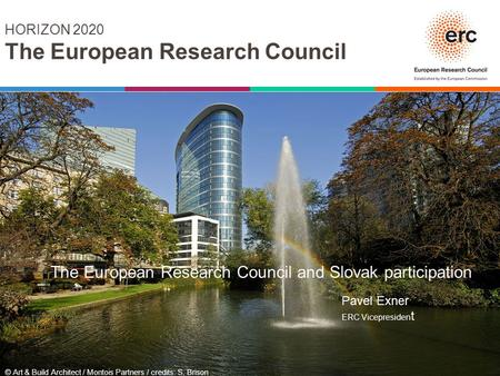 © Art & Build Architect / Montois Partners / credits: S. Brison HORIZON 2020 The European Research Council The European Research Council and Slovak participation.