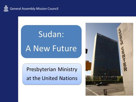 Sudan: A New Future Presbyterian Ministry at the United Nations.