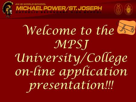 Welcome to the MPSJ University/College on-line application presentation!!!