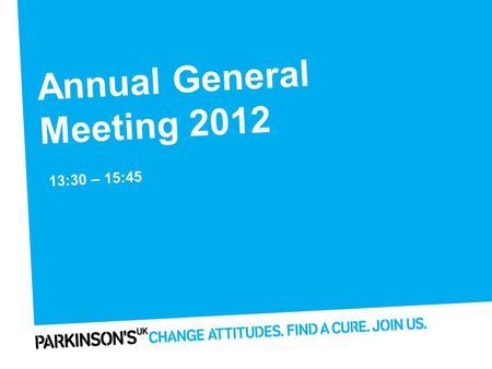 Annual General Meeting 2012 13:30 – 15:45. Resolutions.