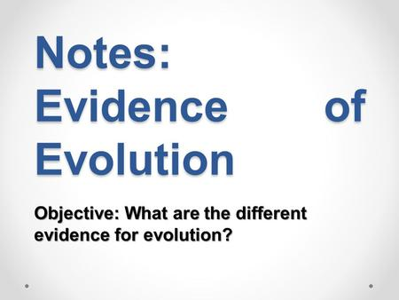 Notes: Evidence of Evolution
