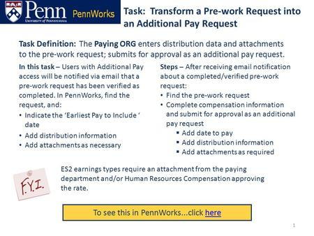 Task: Transform a Pre-work Request into an Additional Pay Request To see this in PennWorks...click herehere Task Definition: The Paying ORG enters distribution.