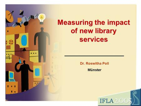 Measuring the impact of new library services Dr. Roswitha Poll Münster.