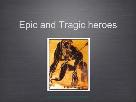 What are the differences between an epic hero and a tragic hero?