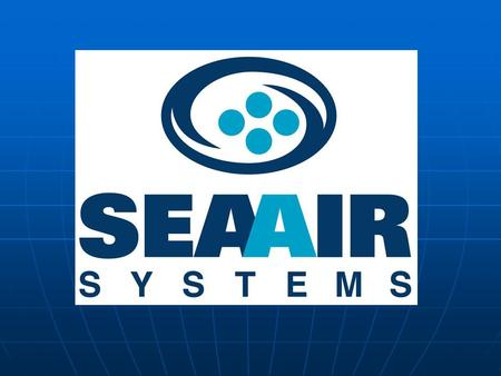 SEA AIR SYSTEMS  COMMITMENT  QUALITY  RELIABILITY.