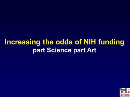 Increasing the odds of NIH funding part Science part Art.