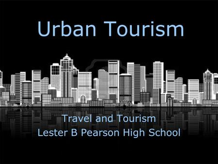 Travel and Tourism Lester B Pearson High School
