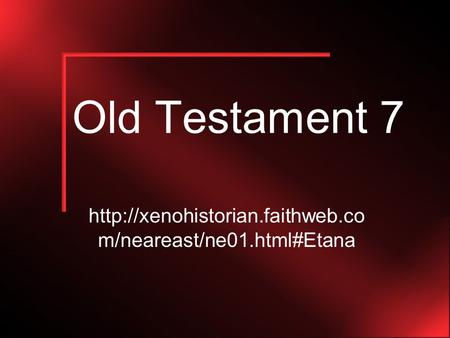 Old Testament 7  m/neareast/ne01.html#Etana.