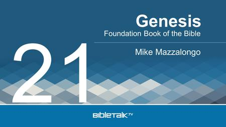 Genesis 21 Foundation Book of the Bible Mike Mazzalongo.