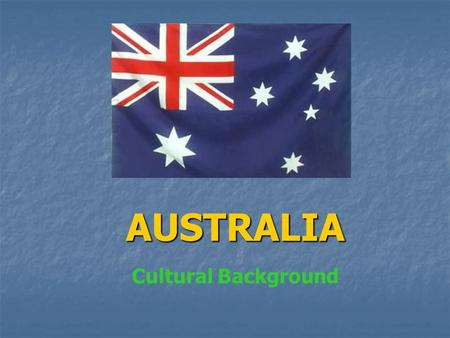 AUSTRALIA Cultural Background. StatisticsAustraliaUKUSA Population (July 2005) 20,090,43760,441,457295,734,134 Land Mass (square KM's) 7,686,850244,8209,629,091.