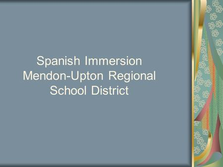 Spanish Immersion Mendon-Upton Regional School District.