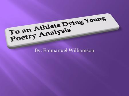 to an athlete dying young essay Download thesis statement on to an athlete dying young in our database or order an original thesis paper that will be written by one of our staff writers and.