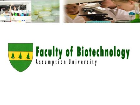 Vision To be the leading international biotechnology school developing human resources and expanding and transferring knowledge for continuous improvement.