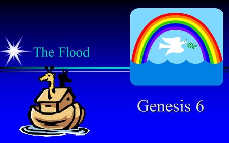 "The Flood Genesis 6. Think Do you believe the ""stories"" in the Bible? Have you ever met someone who didn't believe in the Bible's miracles?"
