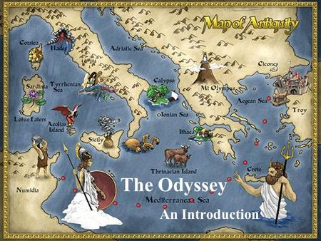 The Odyssey An Introduction. SETTING: GREECE 1250 B.C.