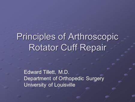 Principles of Arthroscopic Rotator Cuff Repair