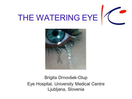 THE WATERING EYE Brigita Drnovšek-Olup