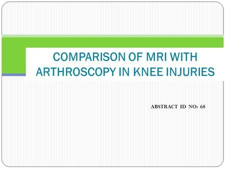 COMPARISON OF MRI WITH ARTHROSCOPY IN KNEE INJURIES