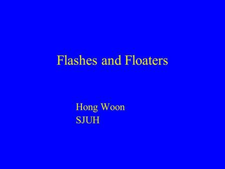 Flashes and Floaters Hong Woon SJUH.