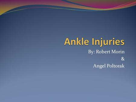By: Robert Morin & Angel Poltorak. Soccer is the most unprotected contact sport which makes an ankle injury very likely.