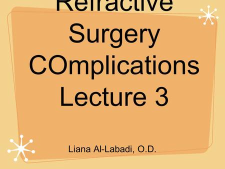 Refractive Surgery COmplications Lecture 3