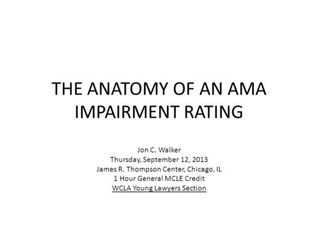 THE ANATOMY OF AN AMA IMPAIRMENT RATING