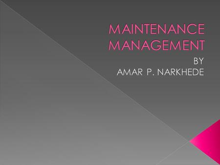 All activities involved in keeping a system's equipments working are the part of maintenances management. Maintenance of machine involves the efforts.