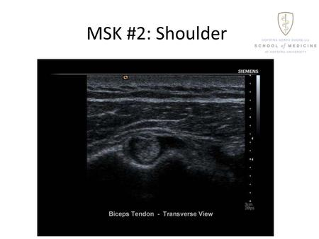 MSK #2: Shoulder. Goals Understand the structure-function relevant to pathology for the shoulder joint. Demonstrate key clinical applications of ultrasound.