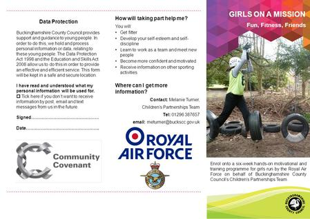 Enrol onto a six-week hands-on motivational and training programme for girls run by the Royal Air Force on behalf of Buckinghamshire County Council's Children's.