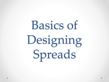 Basics of Designing Spreads. walsworthyearbooks.com/yearbooksuite Bleed: Photos, artwork or graphics that extend off of the trim area of a spread Caption: