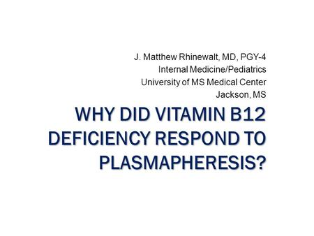Why did vitamin B12 deficiency respond to plasmapheresis?