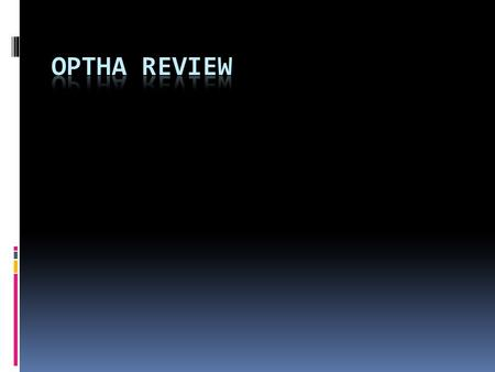Optha review.