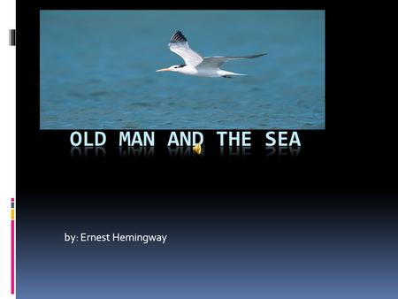 by: Ernest Hemingway What do you know about……  Cuba?  Fishing off the coast?