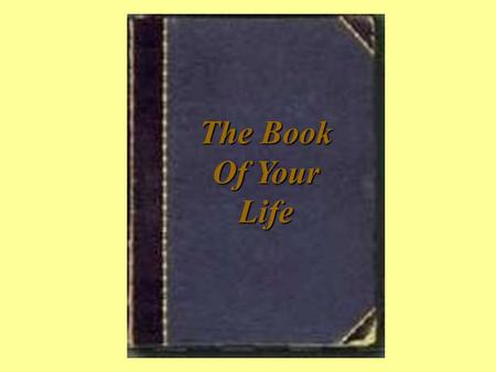 The Book Of Your Life. Each day, life offers you a blank page in the book of your existence. Your past is already written & you can't change that; in.