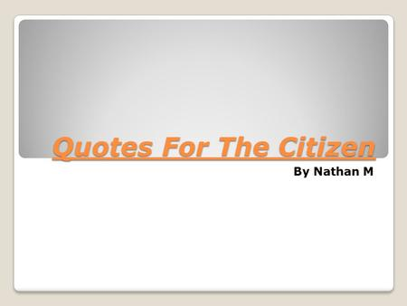 Quotes For The Citizen Quotes For The Citizen By Nathan M.