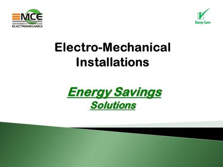Electro-Mechanical Installations Energy Savings Solutions.